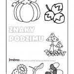 v lese sklizen plodu podzimu pousteni papirovych draku podzimni omalovanky ovoce a zelenina podzim barevne listi podzim  : znaky podzimu 1 jmeno 150x150 Znaky podzimu