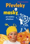 napady tvorivost 3 8 let  : prevleky a masky pro kazdou prilezitost Převleky a masky pro každou příležitost