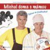 Michal doma s mámou + CD