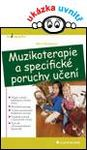 pedagogika knihy casopisy pomucky  : muzikoterapie a specificke poruchy uceni Muzikoterapie a specifické poruchy učení
