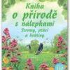 Kniha o přírodě s nálepkami (Stromy, ptáci a květiny)