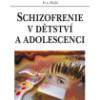 knihy casopisy  : schizofrenie v detstvi a adolescenci 100x100 Zhoubné houby