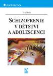 pece o deti  : schizofrenie v detstvi a adolescenci Schizofrenie v dětství a adolescenci