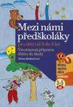 pedagogika knihy casopisy pomucky knihy casopisy 3 8 let  : mezi nami predskolaky Mezi námi předškoláky pro děti od 3 do 5 let