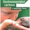 Environmentální výchova začíná již v mateřské škole