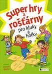 super_hry_a_rostarny_pro_kluky_a_holky