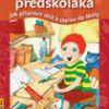 Velká kniha předškoláka – Jak připravit dítě k zápisu do školy