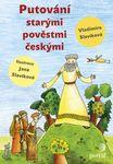 knihy casopisy  : putovani starymi povestmi ceskymi Putování starými pověstmi českými