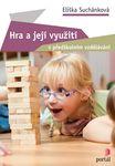 knihy casopisy  : hra a jeji vyuziti v predskolnim vzdelavani Hra a její využití v předškolním vzdělávání
