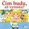 Jiří Žáček – Čím budu, až vyrostu?